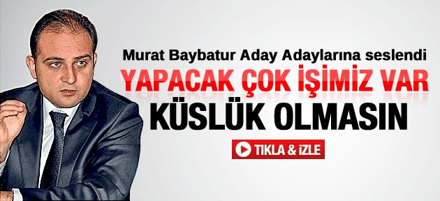 MURAT BAYBATUR ADAY ADAYLARINA SESLENDİ
