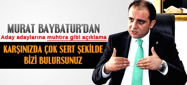 MURAT BAYBATUR'DAN ADAY ADAYLARINA MUHTIRA GİBİ AÇIKLAMA