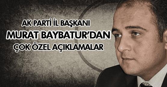 MURAT BAYBATUR'DAN ÇOK ÖZEL AÇIKLAMALAR