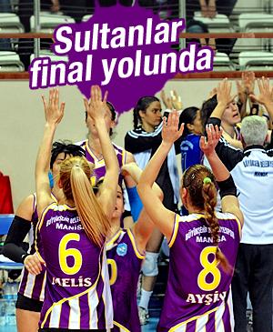 SULTANLAR FİNAL YOLUNDA