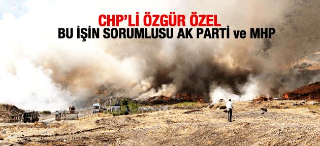 ÖZGÜR ÖZEL ÇÖPLÜK YANGININ SORUMLUSU AK PARTİ ve MHP'DİR