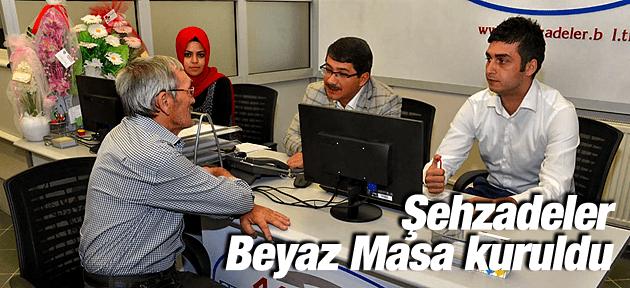ŞEHZADELER BELEDİYESİ'NDE BEYAZ MASA KURULDU