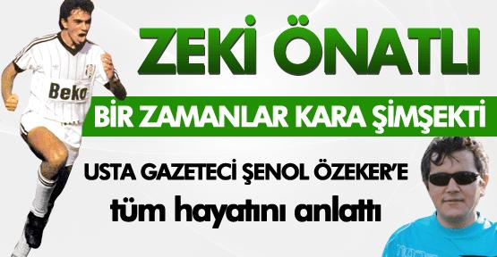 Şenol Özeker;BİR ZAMANLAR KARA ŞİMŞEK'Tİ