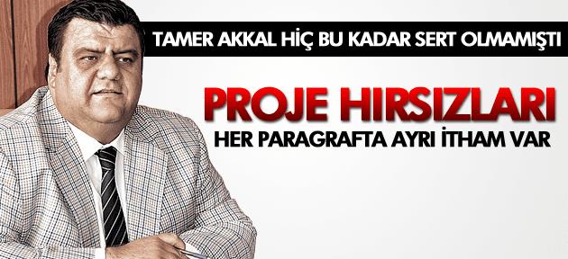 TAMER AKKAL AK PARTİ'Yİ BOMBALADI