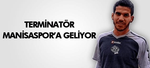 TERMİNATÖR MANİSASPOR'A GELİYOR