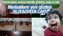 MANİSALILARIN YENİ GÖZDESİ BLUE&GREEN...