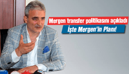MERGEN TRANSFER POLİTİKASINI AÇIKLADI