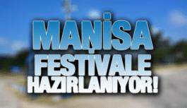 MANİSA FESTİVALE HAZIRLANIYOR
