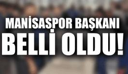 MANİSASPOR BAŞKANI BELLİ OLDU