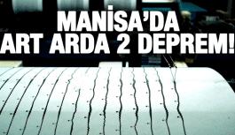 AKHİSAR'DA ART ARDA 2 DEPREM