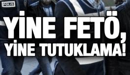 YİNE FETÖ, YİNE TUTUKLAMA