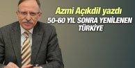 50-60 yıl sonra yenilenen Türkiye