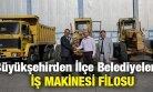 Büyükşehirden İlçe Belediyelerine İş Makinesi Filosu