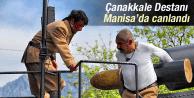 ÇANAKKALE DESTANI MANİSA'SA CANLANDIRILDI