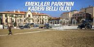 EMEKLİLER PARKI'NIN KADERİ BELLİ OLDU