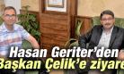 HASAN GERİTER'DEN BAŞKAN ÖMER FARUK ÇELİK'E ZİYARET
