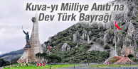 Kuva-yı Milliye Anıtı'na Dev Türk Bayrağı
