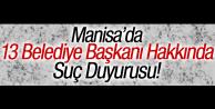 MANİSA'DA 13 BELEDİYE BAŞKANINA SUÇ DUYURUSU!