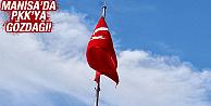 MANİSA'DA PKK'YA GÖZDAĞI