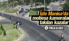 MANİSA'DAKİ KAZALAR MOBESE KAMERALARINDA