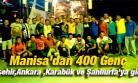 Manisa'dan 400 Genç Nevşehir,Ankara ,Karabük ve Şanlıurfa'ya gidiyor.