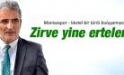 MANİSASPOR VESTEL ZİRVESİ ERTELENDİ