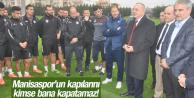 """""""MANİSASPOR'UN KAPILARINI BANA KİMSE KAPATAMAZ"""""""