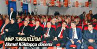 MHP TURGUTLU'DA AHMET KÖKTOPÇU DÖNEMİ
