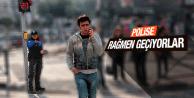 POLİSE RAĞMEN GEÇTİLER