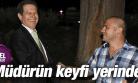 TAYFUR ERDAL CEREN'İN KEYFİ YERİNDE