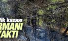 MANİSA'DAKİ TRAFİK KAZASI ORMANI YAKTI
