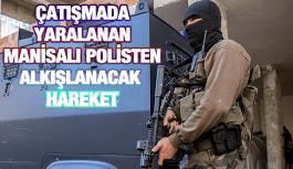 ÇATIŞMADA YARALANAN ÖZEL HAREKAT POLİSİ BÖLGEYİ TERKETMEDİ