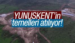 YUNUSKENT'TE TEMELLER ATILIYOR