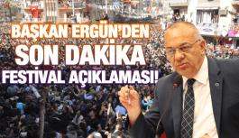 BAŞKAN ERGÜN'DEN FESTİVAL AÇIKLAMASI