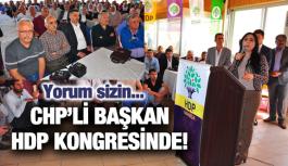 CHP'Lİ BAŞKAN HDP KONGRESİNDE