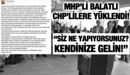 """MHP'Lİ BALATLI, """"KENDİNİZE GELİN!"""""""