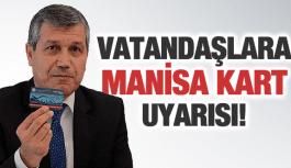 VATANDAŞLARA MANİSA KART UYARISI