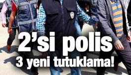2'Sİ POLİS 3 TUTUKLAMA