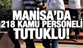 MANİSA'DA 218 KAMU PERSONELİ TUTUKLANDI