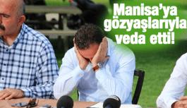 MANİSA'YA GÖZYAŞLARIYLA VEDA ETTİ!