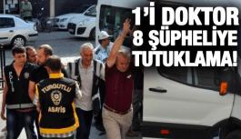 1'İ DOKTOR 8 YENİ TUTUKLAMA