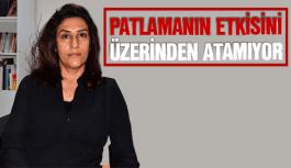 PATLAMANIN ETKİSİNİ ÜZERİNDEN ATAMIYOR