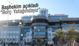 """ÜNİVERSİTE HASTANESİ BAŞHEKİMİNDEN """"BORÇ YÜKÜ ALTINDAYIZ"""" İSYANI"""