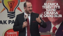 Manisa'da AK Partili İl Yöneticisi Hayır çıkarsa iç savaş çıkar