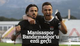 Manisaspor Bandırmaspor ezdi geçti