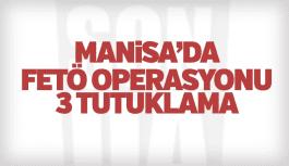 Manisa'da FETÖ operasyonu 7 kişiden 3'ü tutuklandı
