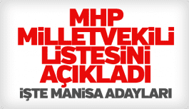 MHP Manisa Milletvekili aday listesini açıkladı