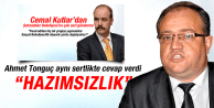 AHMET TONGUÇ CEMAL KUTLAR'A AYNI SERTLİKTE CEVAP VERDİ