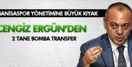 CENGİZ ERGÜN'DEN MANİSASPOR'A İKİ TRANSFER SÖZÜ
