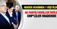CHP MİLLETVEKİLLERİ SOMA MADEN OCAĞINDA İNCELEMELERDE BULUNDU